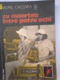 Viorel Cacoveanu - Cu moartea între patru ochi