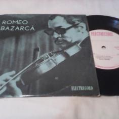DISC VINIL ROMEO BAZARCA VIOARA MUZICA DE CAFE-CONCERT RAR!!!!!STARE EXCELENTA - Muzica Lautareasca
