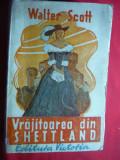 Walter Scott - Vrajitoarea din Shettland - Ed.Victoria 1944,trad.N.Radulescu