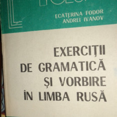 EXERCITI DE GRAMATICA SI VORBIRE IN LIMBA RUSA 310PAGINI = ECATERINA FODOR