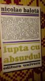 Lupta cu absurdul an 1971/559pag- Nicolae Balota, Alta editura