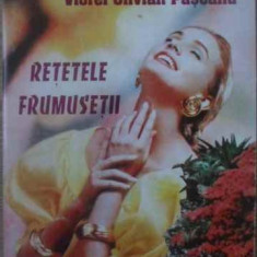 Retetele Frumusetii - Viorel Olivian Pascanu, 389788 - Carte Medicina alternativa