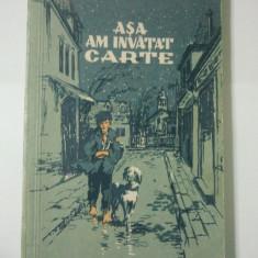 ASA AM INVATAT CARTE - DUMITRU CORBEA editie princeps ( Ct7 ) - Carte Editie princeps