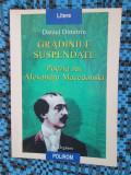 Daniel DIMITRIU - GRADINILE SUSPENDATE. POEZIA LUI ALEXANDRU MACEDONSKI (1999)