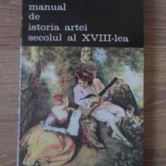 Manual De Istoria Artei Secolul Al Xviii-lea - G. Oprescu, 389737 - Album Arta