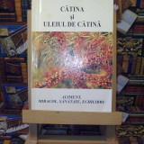 """Stefan Manea - Catina si uleiul de catina """"A4152"""" - Carte tratamente naturiste"""