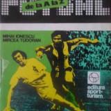 Fotbalul De La A La Z - Mihai Ionescu Mircea Tudoran, 389629 - Carte sport