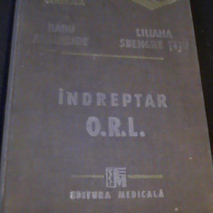 INDREPTAR- O.R.L.=RADU ANGHELIDE-LILIANA SBENGHE- - Carte ORL