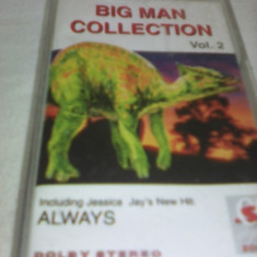 CASETA AUDIO BIG MAN COLLECTION VOL 2 ORIGINALA - Muzica Dance, Casete audio
