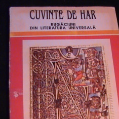 CUVINTE DE HAR-RUGACIUNI DIN LITERATURA UNIVERSALA- - Carti Istoria bisericii