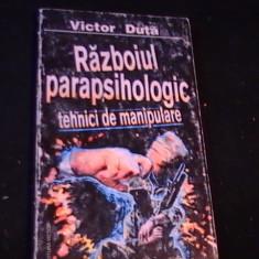 RAZBOIUL PARAPSIHOLOGIC-VICTOR DUTA- - Carte Psihologie