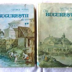 DIN BUCURESTII DE IERI, Vol. I+II, George Potra, 1990. Cu ilustratii. Carti noi - Carte Monografie