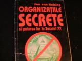ORGANIZATIILE SECRETE SI PUTEREA LOR IN SECOLUL-XX-JAN VAN HELSING-C,F,R.-, Alta editura
