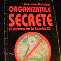 ORGANIZATIILE SECRETE SI PUTEREA LOR IN SECOLUL-XX-JAN VAN HELSING-C, F, R.- - Carte ezoterism