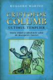 Cristofor Columb. Ultimul Templier  -  Ruggero Marino, Alta editura