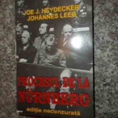 Procesul De La Nurnberg Editie Necenzurata - Joe J. Heydecker Johannes Leeb ,535669