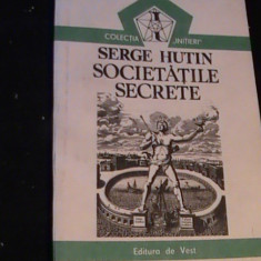 SOCIETATILE SECRETE-SERGE HUTIN-COL- INITIERI- - Carte masonerie