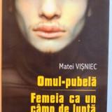 OMUL - PUBELA , FEMEIA CA UN CAMP DE LUPTA , 2006