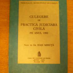 MCCD - IOAN MIHUTA - CULEGERE DE PRACTICA JUDICIARA CIVILA PE ANUL 1992 - Carte Jurisprudenta