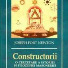 Constructorii. O cercetare a istoriei si filozofiei Masoneriei - Carte masonerie