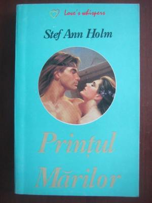 STEF   ANN   HOLM  -  PRINTUL    MARILOR   -  historical   romance foto