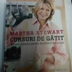 CURSURI DE GATIT - manual complet pentru bucatarul de acasa - MARTHA STEWART - Carte Retete culinare internationale