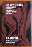 F. A. Hayek - New Studies in philosophy, politics, economics...
