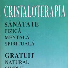 CRISTALOTERAPIA. Sanatate fizica mentala spirituala - Dan Seracu