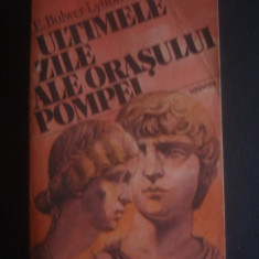E. BULWER LYTTON - ULTIMELE ZILE ALE ORASULUI POMPEI