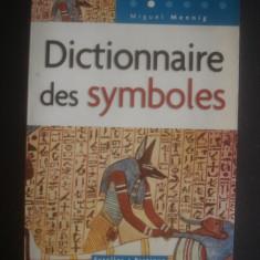 MIGUEL MENNIG - DICTIONNAIRE DES SYMBOLES - Dictionar