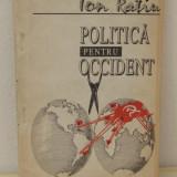 POLITICA PENTRU OCCIDENT-ION RATIU - Istorie