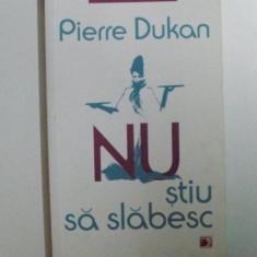 NU STIU SA SLABESC, EDITIA A II - A de PIERRE DUKAN, 2012