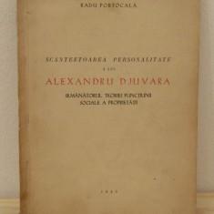 SCANTEETOAREA PERSONALITATE A LUI ALEXANDRU DJUVARA de RADU PORTOCALA - Istorie