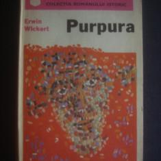 ERWIN WICKERT - PURPURA - Roman istoric