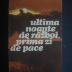 HARALAMB ZINCA - ULTIMA NOAPTE DE RAZBOI, PRIMA ZI DE PACE - Roman istoric
