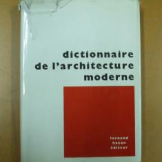 Dictionar de arhitectura moderna Paris 1964 dictionnaire de l'architecture