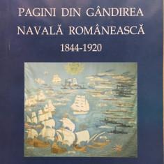 PAGINI DIN GANDIREA NAVALA ROMANEASCA 1944-1920 - Constantin Iordache - Carti Transporturi