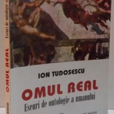 OMUL REAL, ESEURI DE ONTOLOGIE A UMANULUI, 2006 - Filosofie