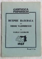 SCARLAT CALLIMACHI-DESPRE RASCOALA LUI TUDOR VLADIMIRESCU/CARTICICA POPORULUI'37 foto