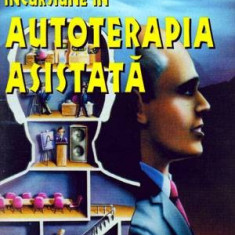 Incursiune in autoterapia asistata - Autor(i): Andre Moreanu - Carte Psihologie