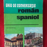 GHID DE CONVERSATIE ROMAN -SPANIOL , DAN MUNTEANU