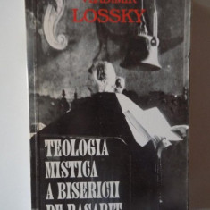 TEOLOGIA MISTICA A BISERICII DE RASARIT de VLADIMIR LOSSKY . - Carti Crestinism