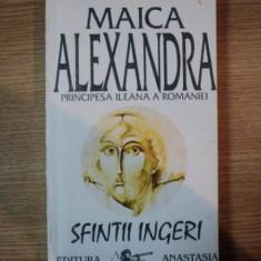 SFINTII INGERI de MAICA ALEXANDRA, 1992 - Carti Crestinism