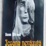 ION BRAD - ICOANA NEVAZUTA (VERSURI, 1996) [dedicatie / autograf] - Carte poezie