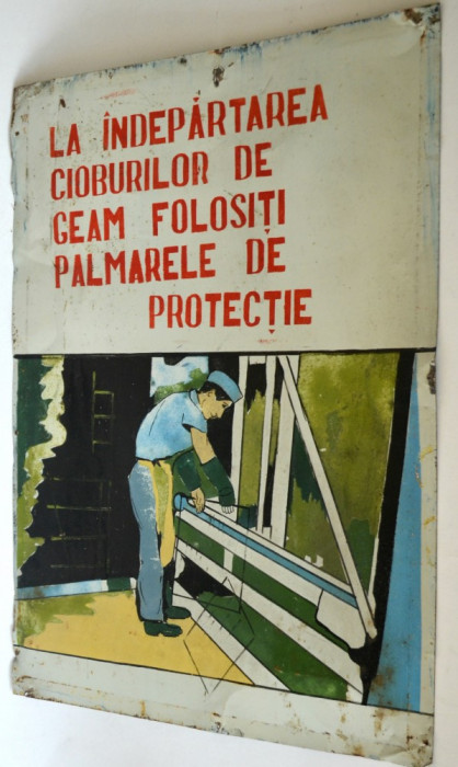 Afis vechi pe tabla STICLARIE cu tematica protectia muncii perioada comunista