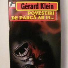 "CY - Gerard Klein ""POVESTIRI DE PARCA AR FI"""
