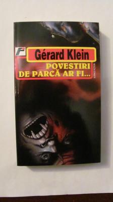 "CY - Gerard Klein ""POVESTIRI DE PARCA AR FI"" foto"