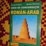 Ghid de conversatie roman - arab an 1999/102pag- Nicolae Dobrisan