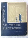 """Cumpara ieftin """"CATALOG DE TUBURI ELECTRONICE"""", A. Georgescu / I. Golea, 1956"""
