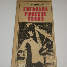 "Carte fotbal ""FOTBALUL POVESTE VECHE"" de Cibi Braun"